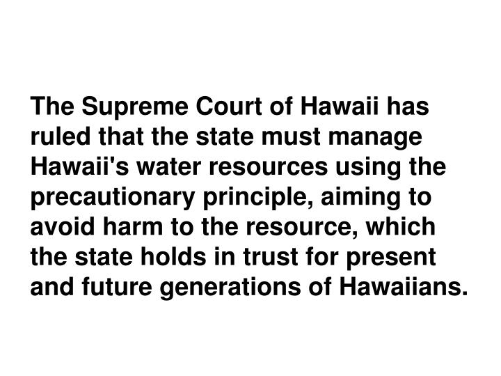 The Supreme Court of Hawaii has ruled that the state must manage