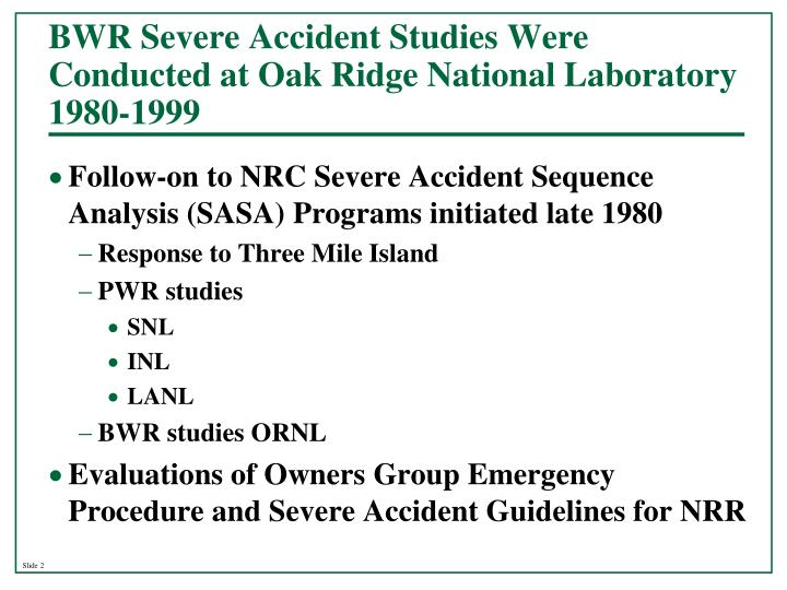 BWR Severe Accident Studies Were Conducted at Oak Ridge National Laboratory 1980-1999