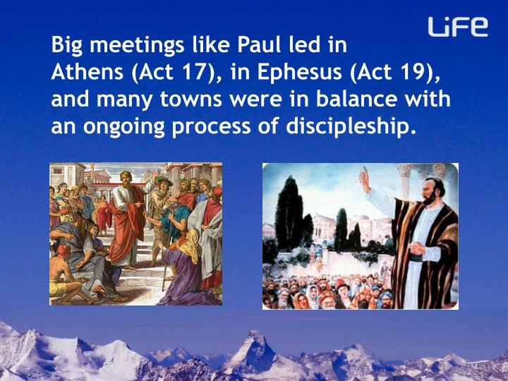 Big meetings like Paul led in