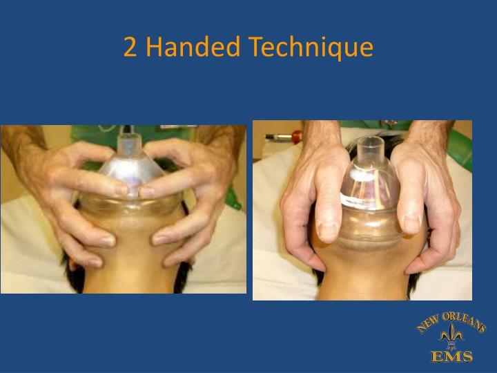 2 Handed Technique