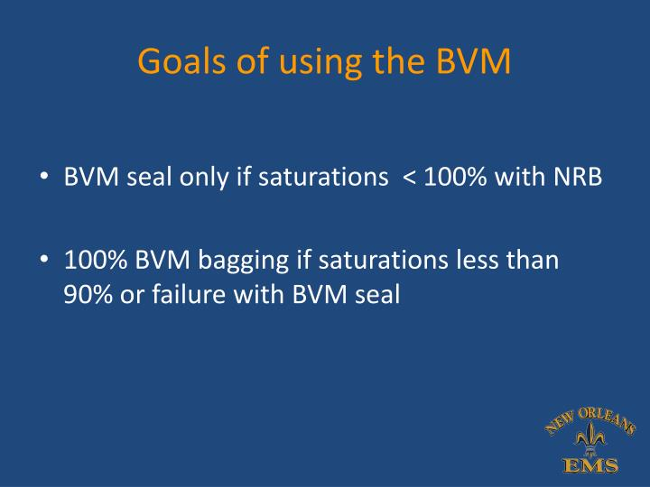 Goals of using the BVM