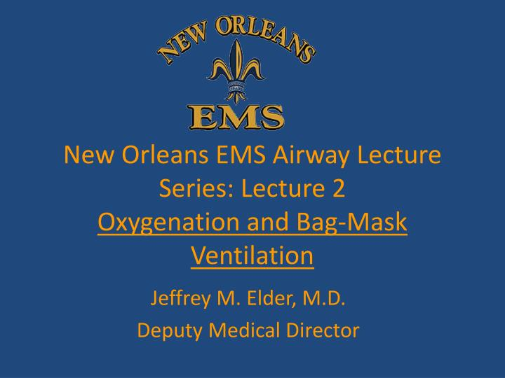 New Orleans EMS Airway Lecture Series: Lecture 2