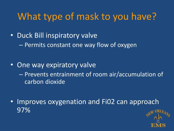 What type of mask to you have?