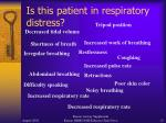is this patient in respiratory distress