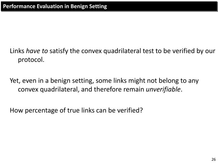 Performance Evaluation in Benign Setting