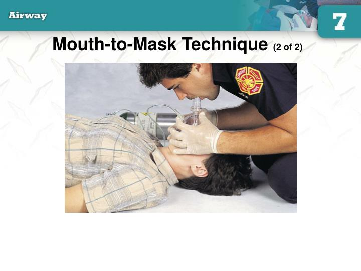 Mouth-to-Mask Technique