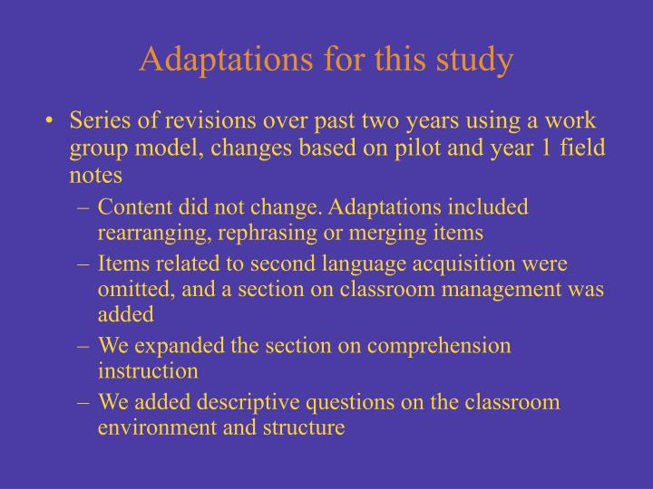 Adaptations for this study