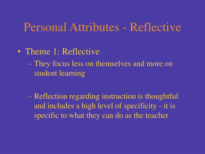 Personal Attributes - Reflective