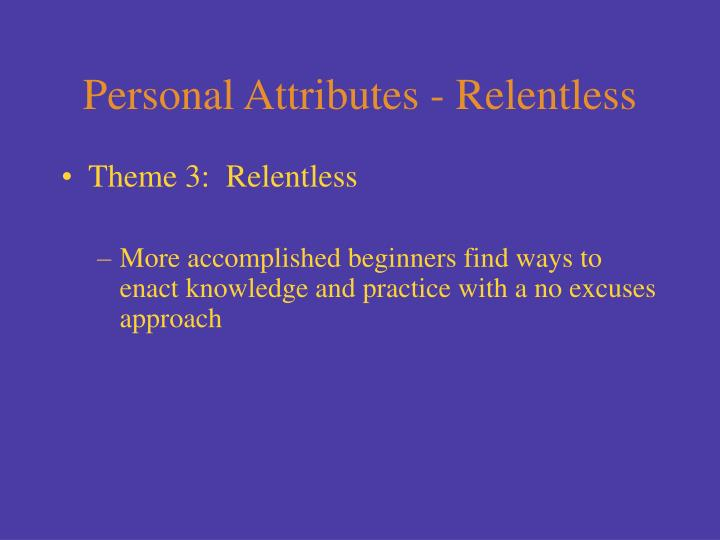 Personal Attributes - Relentless
