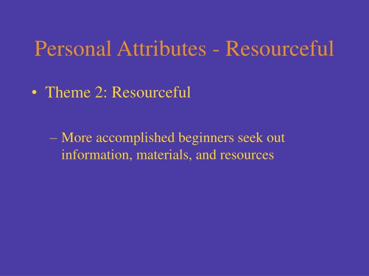 Personal Attributes - Resourceful