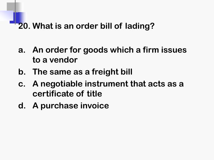 20.What is an order bill of lading?
