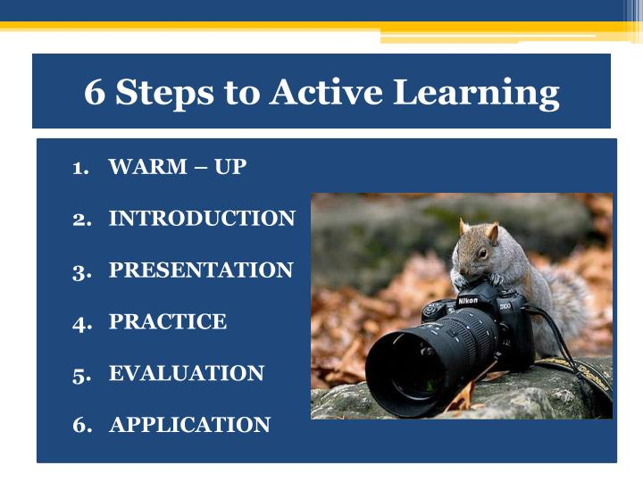 6 Steps to Active Learning