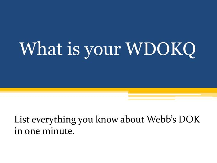 What is your WDOKQ