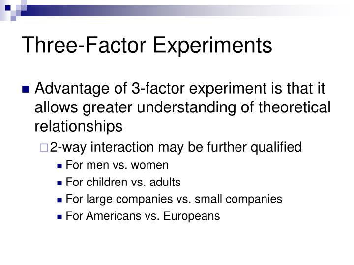 Three factor experiments