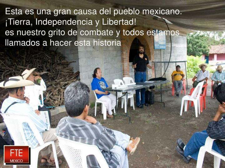 Esta es una gran causa del pueblo mexicano.