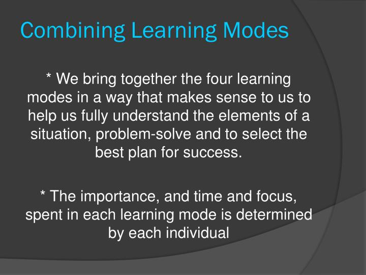 Combining Learning Modes