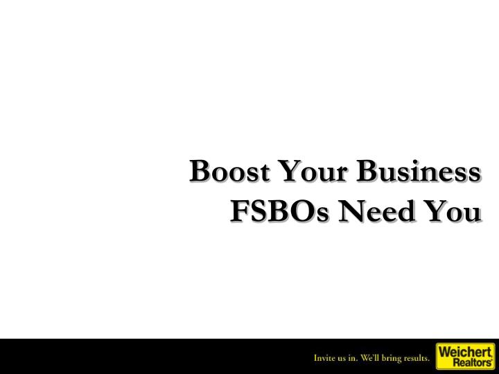 Boost your business fsbos need you