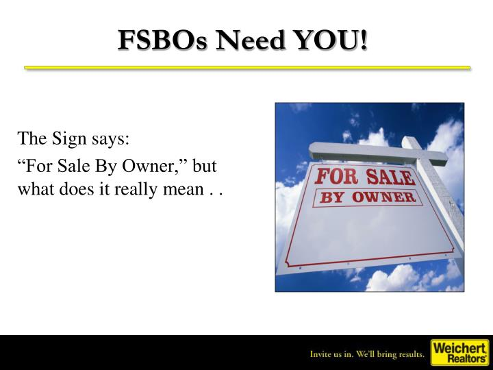 FSBOs Need YOU!