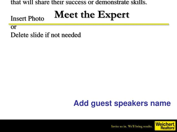 Use this slide to introduce guest speaker or top producer that will share their success or demonstra...