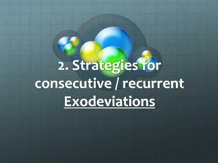 2. Strategies for consecutive / recurrent