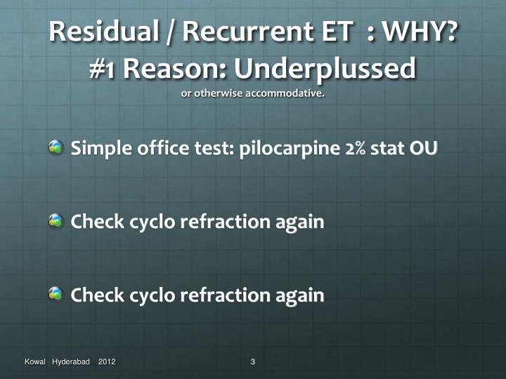 Residual / Recurrent ET  : WHY?