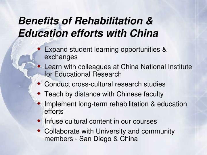 Benefits of Rehabilitation & Education efforts with China