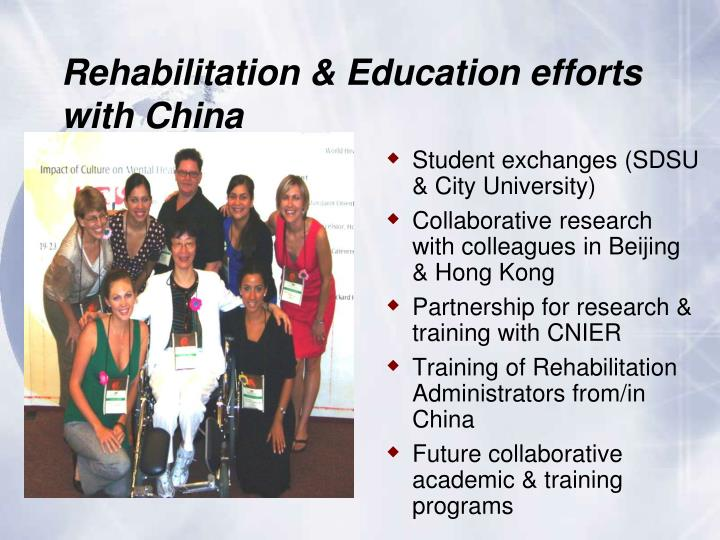 Rehabilitation & Education efforts with China