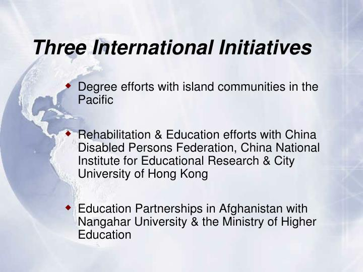Three International Initiatives