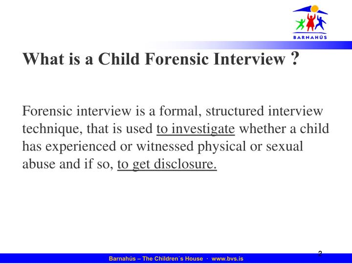 What is a Child Forensic Interview