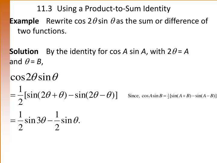 11.3Using a Product-to-Sum Identity