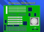 proprietary motherboard