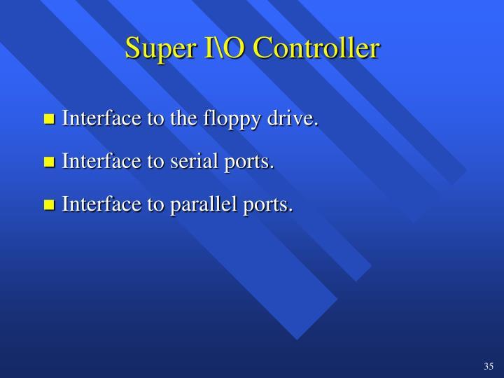 Super I\O Controller