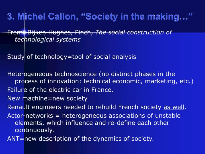 "3. Michel Callon, ""Society in the making…"""