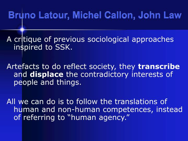 Bruno Latour, Michel Callon, John Law