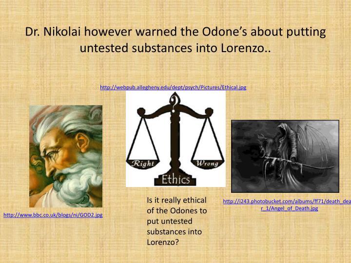 Dr. Nikolai however warned the