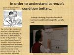 in order to understand lorenzo s condition better