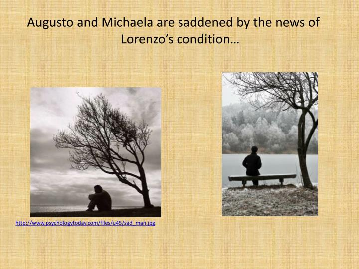 Augusto and Michaela are saddened by the news of Lorenzo's condition…