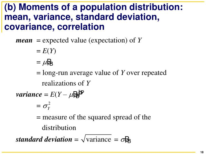 (b) Moments of a population distribution: mean, variance, standard deviation, covariance, correlation