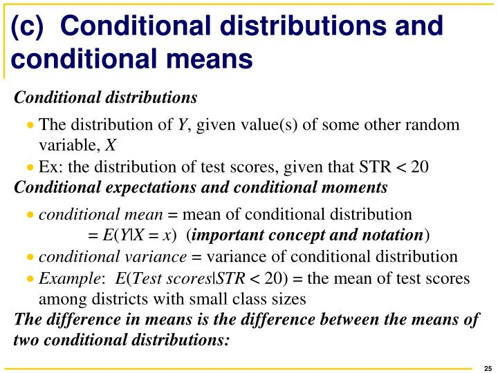 (c)  Conditional distributions and conditional means