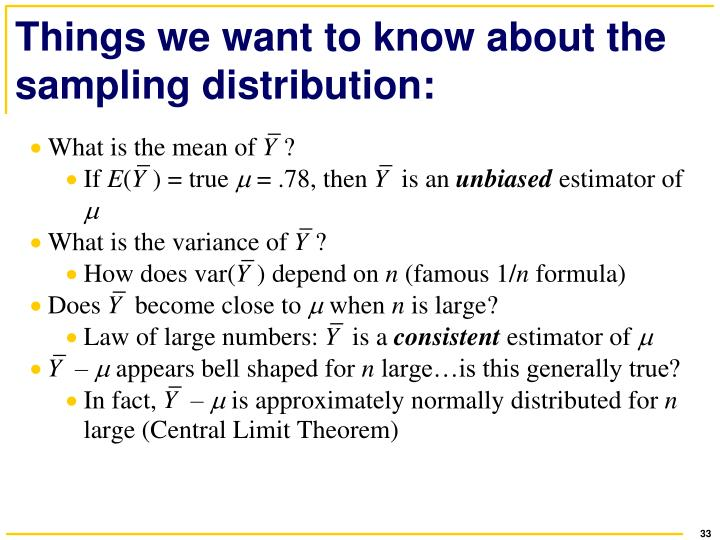 Things we want to know about the sampling distribution: