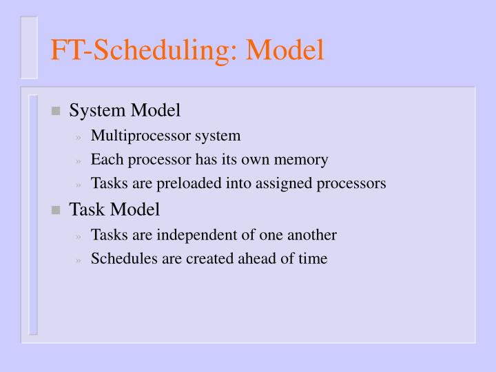Ft scheduling model