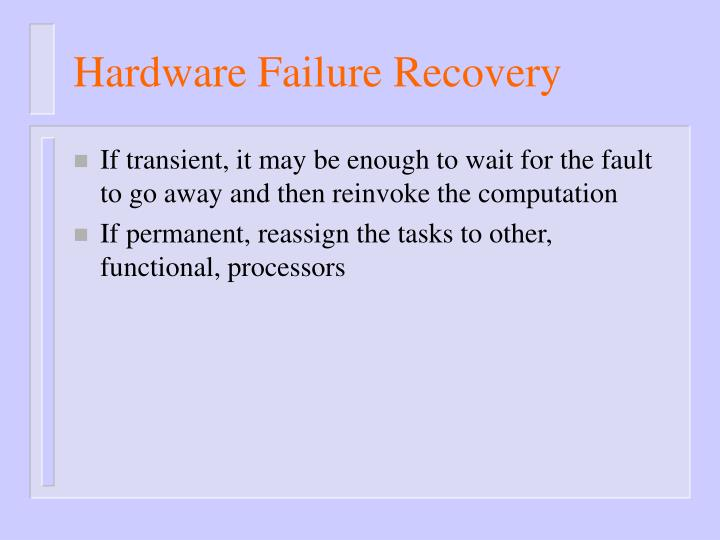 Hardware Failure Recovery