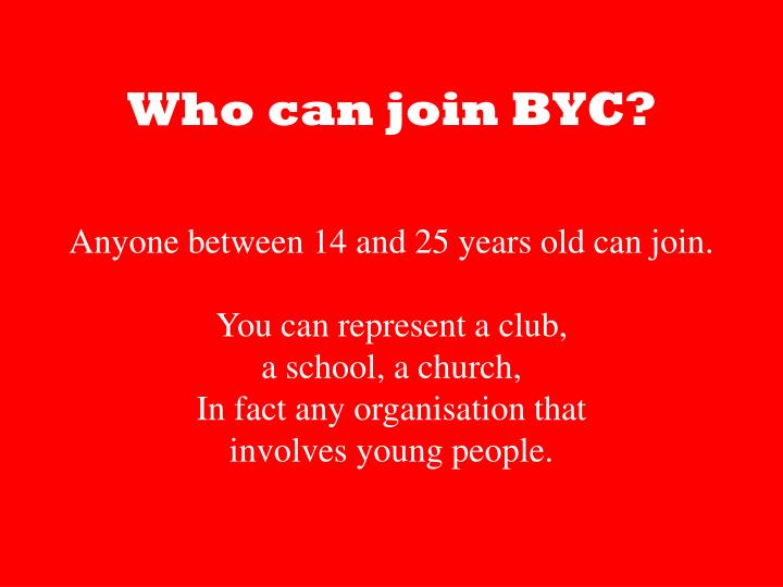 Who can join byc