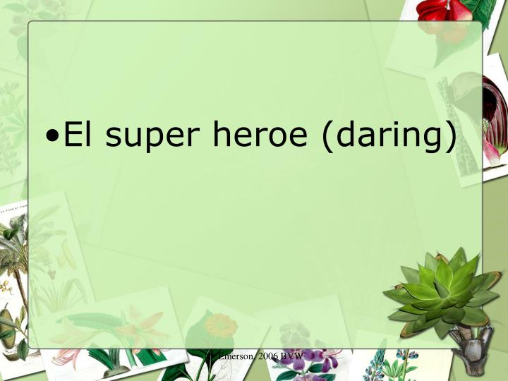 El super heroe (daring)