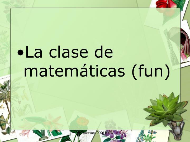 La clase de matemáticas (fun)
