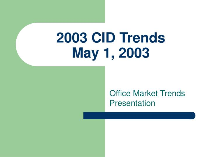 2003 cid trends may 1 2003