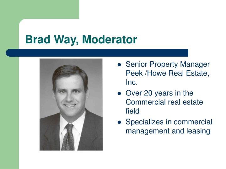 Brad Way, Moderator