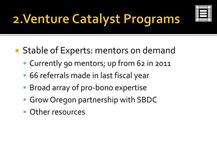 2.Venture Catalyst Programs