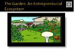 the garden an entrepreneurial ecosystem