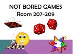 not bored games room 207 209